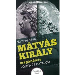 Mátyás király magánélete-Pompa és hatalom