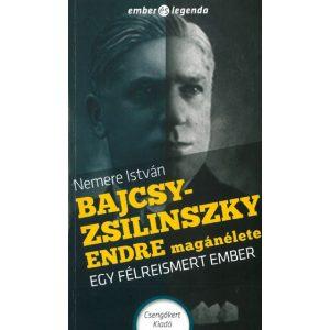 Bajcsy-Zsilinszky Endre magánélete-Egy félreismert ember