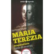 Mária Terézia magánélete-Trón és hivatás