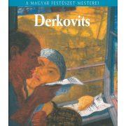 A magyar festészet mesterei: Derkovits