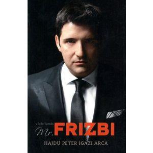 Mr.Frizbi - Hajdú Péter igazi arca