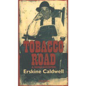 Tobacco Road - A semmi közepén