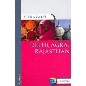 Delhi, Agra, Rajasthan - Útravaló