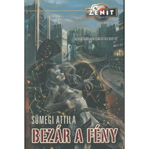 Bezár a fény -     Sümegi Attila  Az Alvilágból  nem csak felfelé vezet út /Zenit/