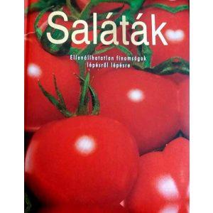 Saláták-ellenállhatatlan finomságok lépésről lépésre