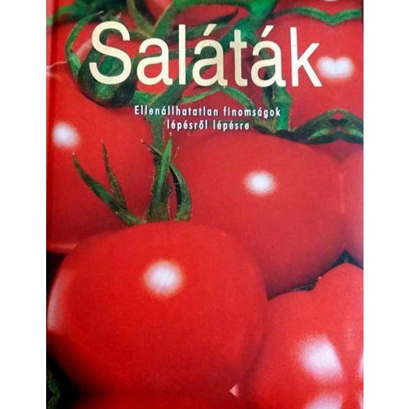 Saláták-ellenállhatatlan finomságok lépésről lépésre - KIEMELT AJÁNLAT!