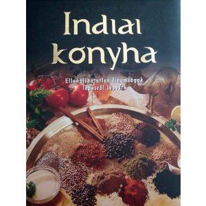 Indiai konyha-ellenállhatatlan finomságok lépésről lépésre