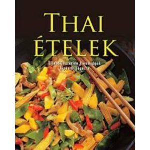 Thai ételek-ellenállhatatlan finomságok lépésről lépésre