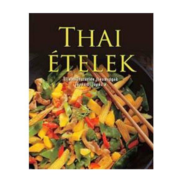 Thai ételek-ellenállhatatlan finomságok lépésről lépésre - KIEMELT AJÁNLAT!