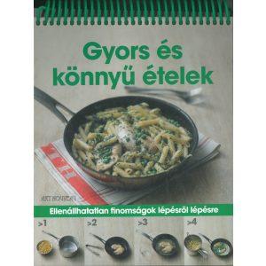 Gyors és könnyű ételek /Spirálos/   Ellenállhatatlan finomságok lépésről lépésre