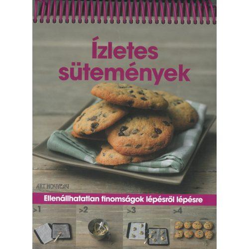 Ízletes sütemények /Spirálos/    -   Ellenállhatatlan finomságok lépésről lépésre