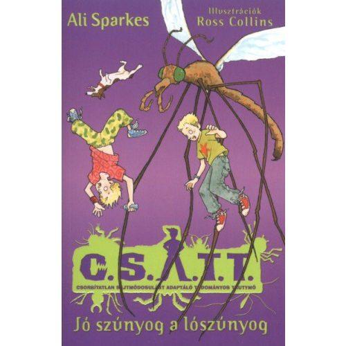 C.S.A.T.T. Jó szúnyog a lószúnyog