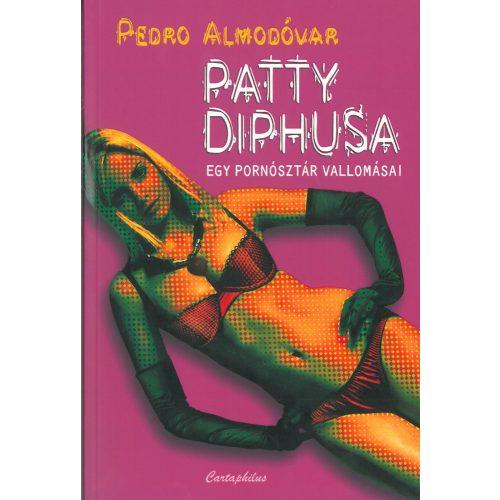 Patty Diphusa  Egy Pornósztár vallomási / Pedro Almodóvar/