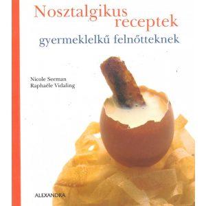 Nosztalgikus receptek gyermeklelkű felnőtteknek