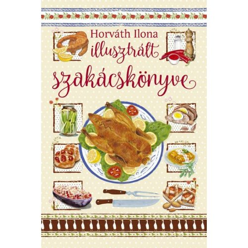 Horváth Ilona illusztrált szakácskönyve