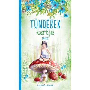 Tündérek kertje - Notesz   inspiráló idézetekkel a jegyzeteléshez