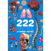 222 érdekes dolog az emberi testről /Szállítási sérült/