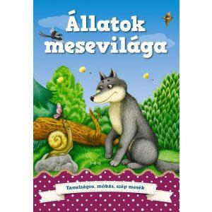 Állatok mesevilága    -   Gyerekkorunkat idéző  tanulságos, mókás és  szép mesék