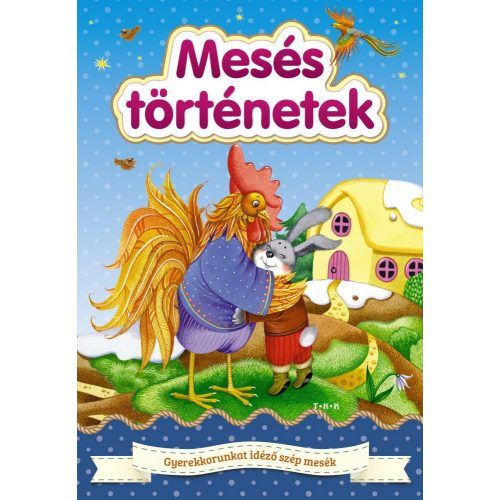 Mesés történetek  - Gyermekkorunkat idéző szép mesék