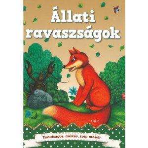 Állati ravaszságok - Gyerekkorunkat idéző  tanulságos, mókás és  szép mesék