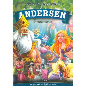 Minden idők legszebb meséi Andersen (Borsószem királykisasszony, A hókirálynő, A kis hableány, Pöttöm Panna)