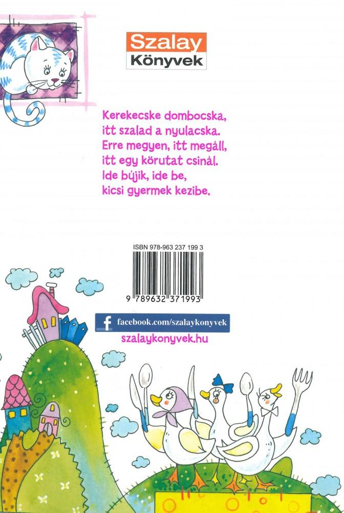 d53c279a11 Kerekecske dombocska- Népi gyermekmondókák - Minőségi könyv az egész ...
