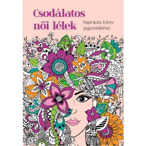 Csodálatos női lélek - Inspirációs könyv jegyzeteléshez