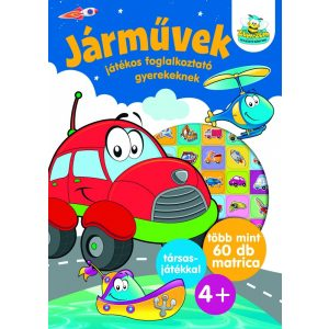 Járművek - Játékos foglalkoztató gyerekeknek   -   Több mint 60 db matrica  -  plusz társasjáték  4+