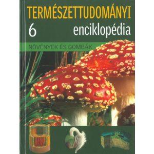 Természettudományi enciklopédia 6. - Növények és gombák