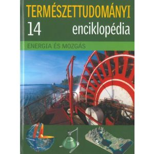 Energia és mozgás -  Természettudományi enciklopédia 14.