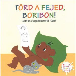 Törd a fejed, Boribon! - Játékos foglalkoztató füzet
