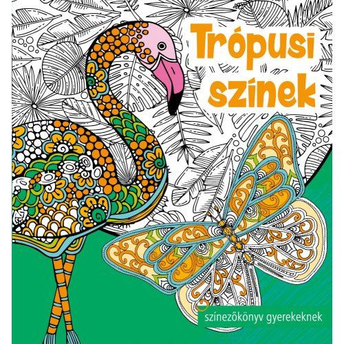 Trópusi színek   -   színezőkönyv gyerekeknek és felnőtteknek