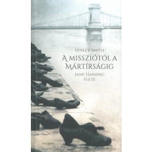 A missziótól a mártírságig - Jane Haining Élete