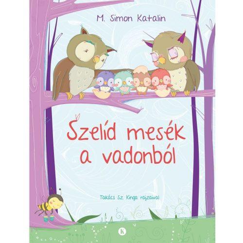 Szelíd mesék a vadonból- M. Simon Katalin