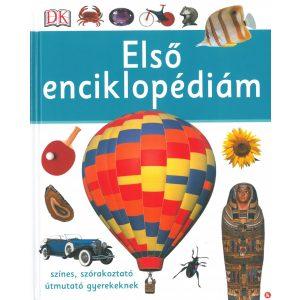 Első enciklopédiám / Színes,szórakoztató útmutató gyerekeknek /