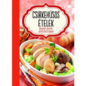 Csirkehúsos ételek - válogatott receptek, jegyzetelhető oldalak