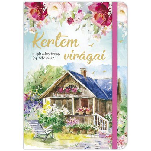 Kertem virágai - Inspirációs könyv jegyzeteléshez /Gumiszalagos Inspirációs könyv/