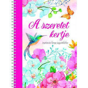 A szeretet kertje - inspirációs könyv jegyzeteléshez