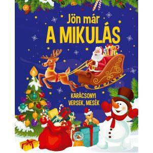 Jön már a mikulás - Karácsonyi versek,mesék
