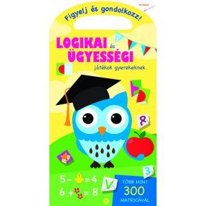 Logikai és ügyességi játékok gyerekeknek / Figyelj és gondolkozz! /
