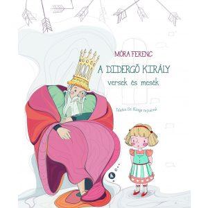 A Didergő király versek és mesék