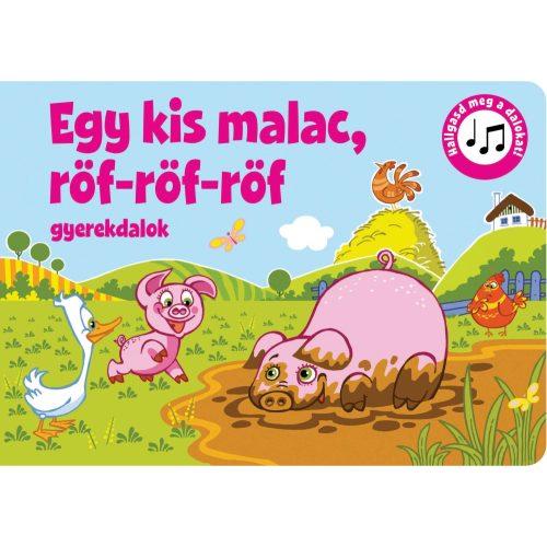 Egy kis malac, röf-röf-röf- gyerekdalok